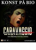 Caravaggio – en drömutställning poster