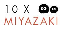 10x Miyazaki