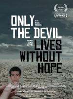 Only the Devil Lives Without Hope poster