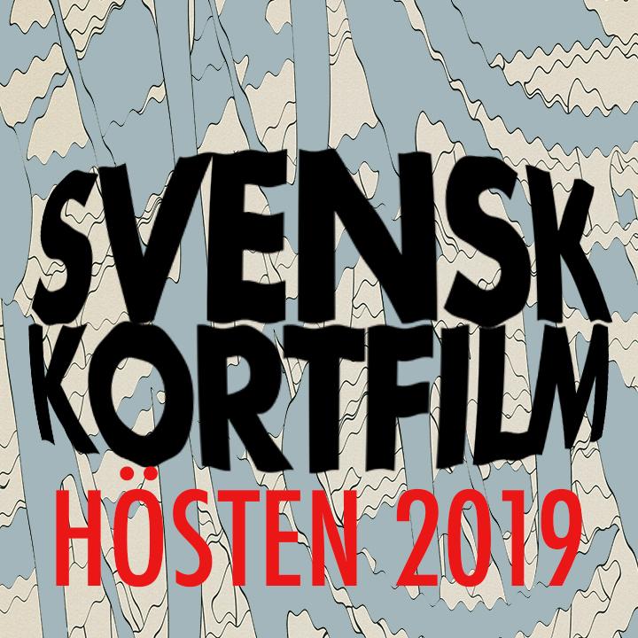 Svensk kortfilm HT 2019